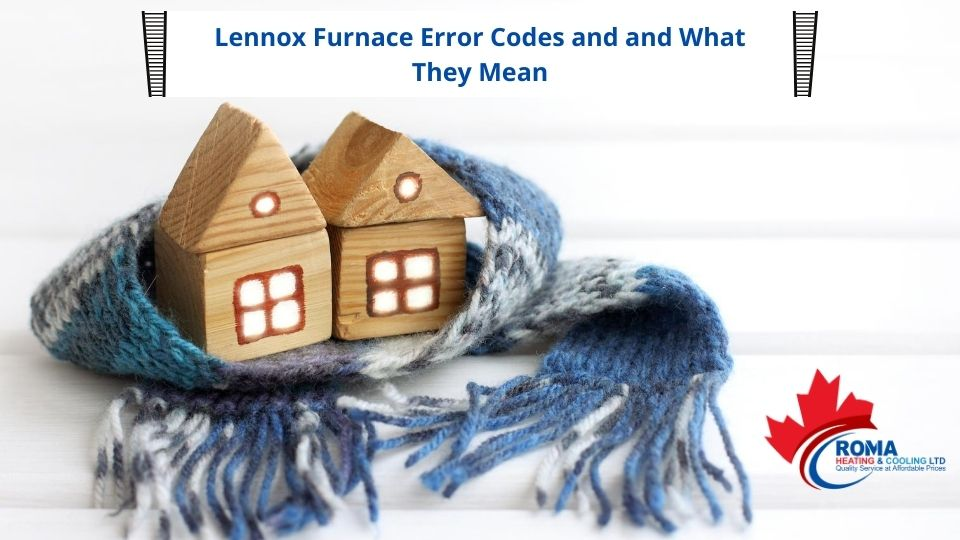 Lennox Furnace Error Codes and and What They Mean