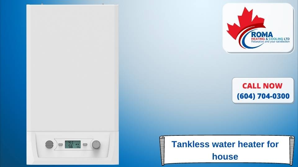 Tankless water heater for house