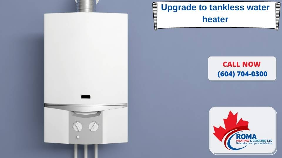 Upgrade to tankless water heater