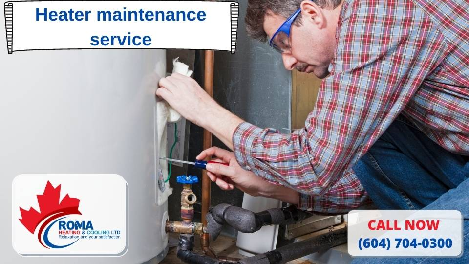 Heater maintenance service